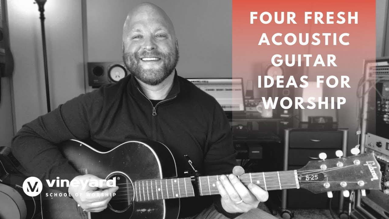 Four Fresh Acoustic Guitar Ideas for Worship | Mike O'Brien | Vineyard School of Worship