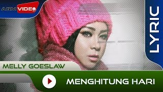 Melly Goeslaw - Menghitung Hari | Official Lyric Video