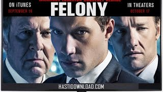 Nonton Felony 2013 Full Movies English Film Subtitle Indonesia Streaming Movie Download