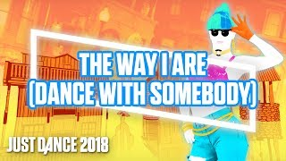 Just Dance 2018: The Way I Are (Dance With Somebody) by Bebe Rexha ft. Lil Wayne | Official Gameplay