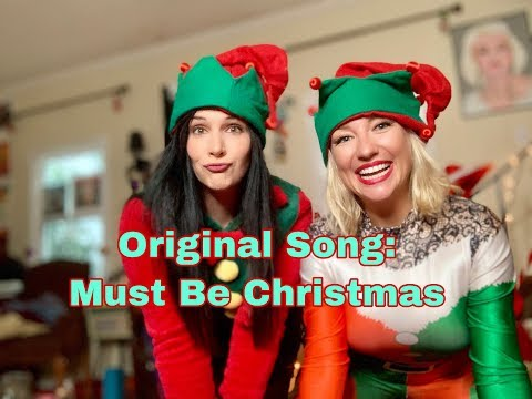 Original Christmas Song: Must Be Christmas By Nicole Foti and Georgie Leahy || 25 Days of Christmas