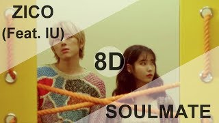 ZICO - SoulMate (Feat. IU (아이유)) [8D USE HEADPHONE] 🎧
