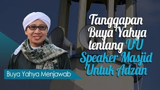 Video Tanggapan Buya Yahya Tentang UU Speaker Masjid Untuk Adzan - Buya Yahya Menjawab MP3, 3GP, MP4, WEBM, AVI, FLV September 2018