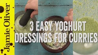 How To Make Raita 3 Ways | Awesome Yoghurt Dressings for Curries by Jamie Oliver