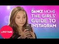 """Dance Moms: The Girls"""" Guide to Life: Instagram Selfie Tips (E1, P1)   Lifetime"""