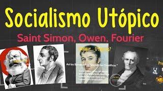 Breve repaso por las ideas centrales de los primeros pensadores socialistas, Saint Simon, Robert Owen y Charles Fourier. Sentaran las bases de los que luego serán otros socialismos como lo son el socialismo científico de karl Marx y Friedrich Engels.