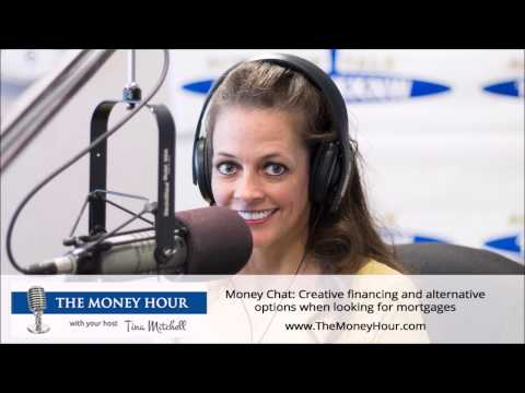 Money Chat: Creative financing and alternative options when looking for mortgages