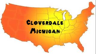 Cloverdale (IN) United States  city photo : How to Say or Pronounce USA Cities — Cloverdale, Michigan