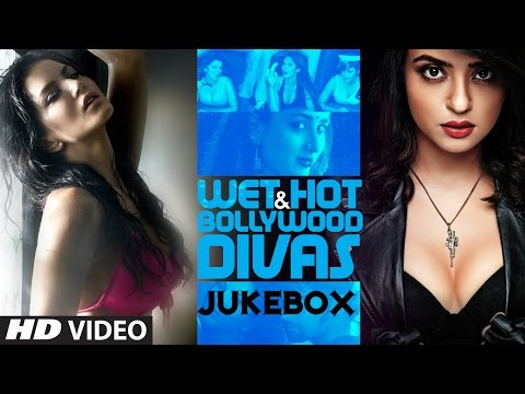 Wet & Hot Bollywood Divas Video Jukebox - Bollywood...