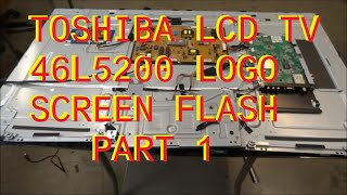 Find the correct TV part for your TV and more at ShopJimmy.com Click Here: http://bit.ly/ShopJimmyThis is part 1. Troubleshooting of Toshiba logo flash in 46L5200 LED/LCD TV.