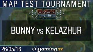 Bunny vs Kelazhur - BaseTradeTV Map Test Tournament - Ro16