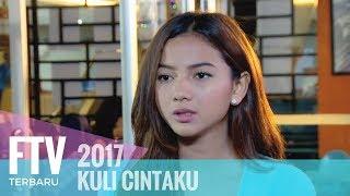 Video FTV Riza Shahab & Glenca Chysara -  Kuli Cintaku MP3, 3GP, MP4, WEBM, AVI, FLV Juni 2019