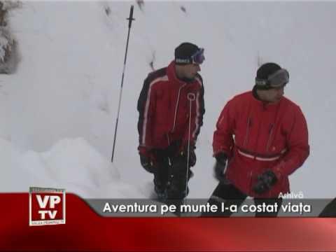 Aventura pe munte l-a costat viaţa