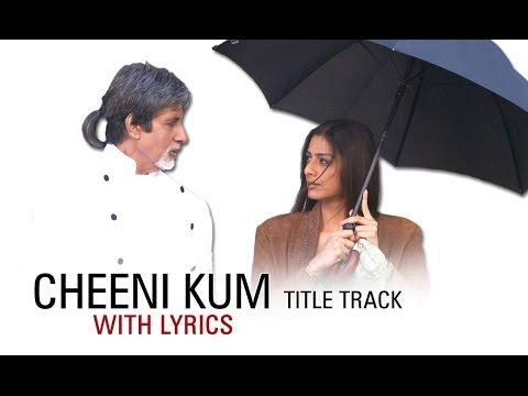 Cheeni Kum | Full Song With Lyrical | Amitabh Bachchan & Tabu