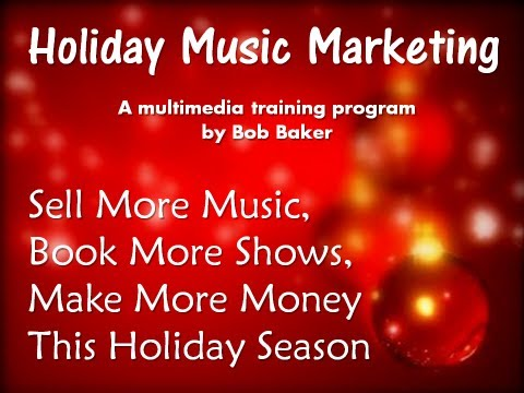 Holiday Music Marketing Course – Sell More Christmas Music, Book More Shows