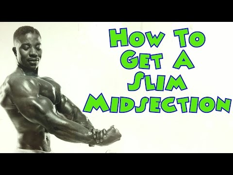 How To Get A Slim Midsection – Bodybuilding Tips To Get Big