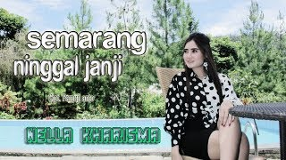 Download Lagu Nella Kharisma - Semarang Ninggal Janji [OFFICIAL] Mp3
