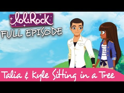 LoliRock - Talia & Kyle Sitting in a Tree | FULL EPISODE | Series 1, Episode 8 | LoliRock