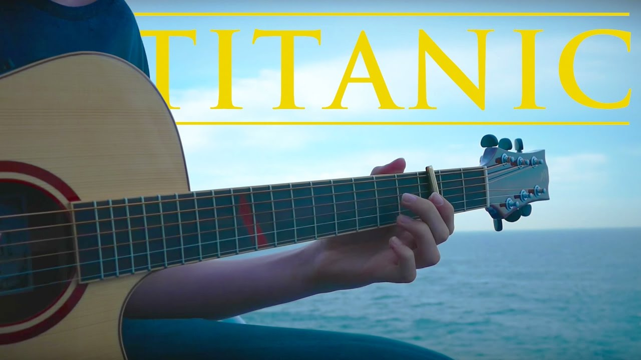 My Heart Will Go On – Titanic Theme – Fingerstyle Guitar Cover