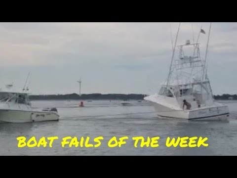 Boat Fails of the Week   What could go wrong?