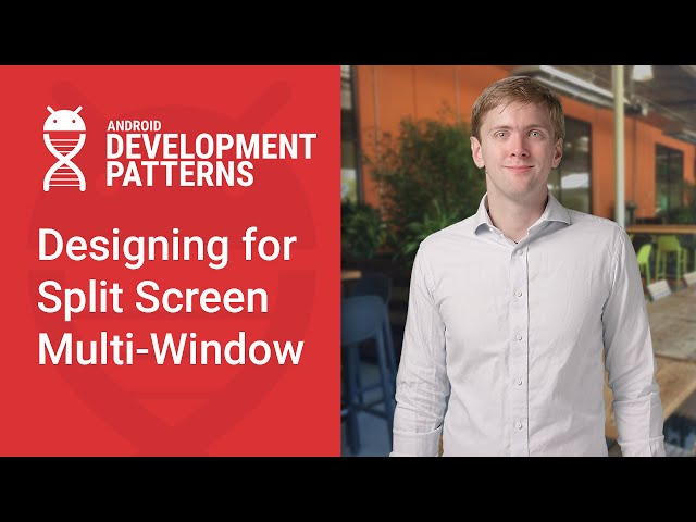 Designing for Split-Screen Multi-Window (Android Development Patterns S3 Ep 1)