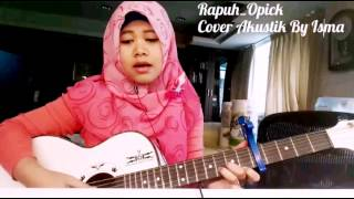 Opick - Rapuh - Cover (Isma)