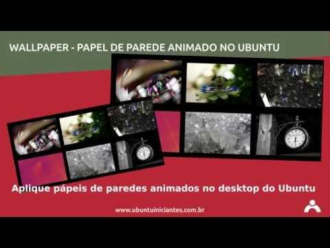 Imagens de papel de parede - Papel de Parede Animado Wallpaper Ubuntu