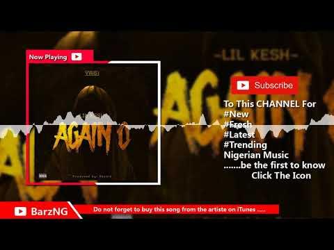 Lil Kesh – Again O (Official Audio)