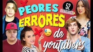 Video LOS PEORES ERRORES DE LOS YOUTUBERS - 52 Rankings MP3, 3GP, MP4, WEBM, AVI, FLV Oktober 2018
