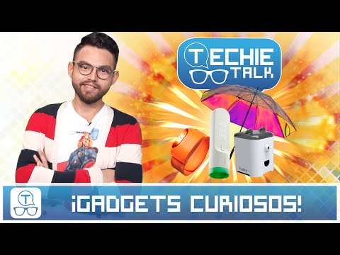 Techie talk, ¿Te imaginaste que existía alguno de estos gadgets?