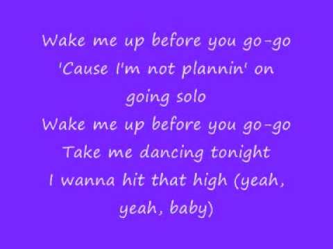 , title : 'Wake me up Before you Go Go- lyrics'