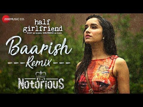 Baarish - Remix | DJ Notorious | Half Girlfriend |