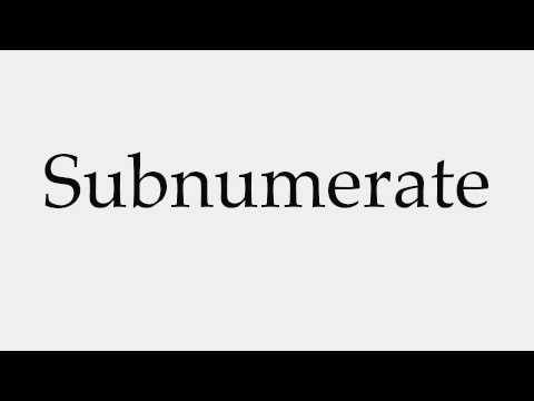 How to Pronounce Subnumerate