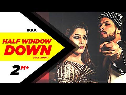 Half Window Down (Full Audio Song) | Ikka, Neetu S