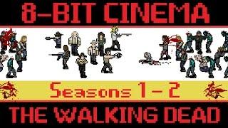 The Walking Dead (Part 1!) - 8 Bit Cinema