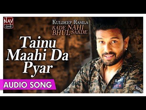 Video Tainu Maahi Da Pyar | Kuldeep Rasila | Superhit Punjabi Audio Songs | Priya Audio download in MP3, 3GP, MP4, WEBM, AVI, FLV January 2017