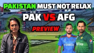Pakistan Must Not Relax | PAK vs AFG Preview