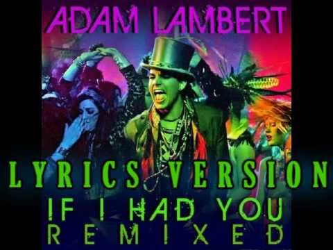 Adam Lambert If I had you remix lyrics (видео)