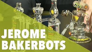 Jerome Bakerbots by JBD  //  420 Science Club by 420 Science Club