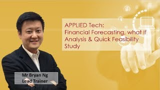 Financial Forecasting, What-if Analysis & Quick Feasibility Study