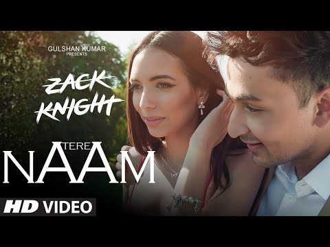 Tere Naam Video Song   | Zack Knight | Latest Hindi Song | T-Series (видео)