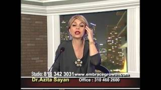 Dr.Azita Sayan,www.Embracegrowth.comPhone: 001(310) 460-2600
