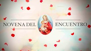 NOVENA DEL ENCUENTRO - DÍA 09