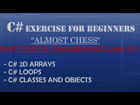 C# How To Program: Almost Chess Part 5/8 – Fixing Bugs in ChessBoard Class