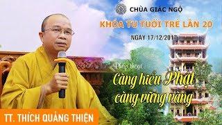Càng hiểu Phật càng vững vàng - TT. Thích Quảng Thiện | Pháp Thoại Mới Nhaatss 2017