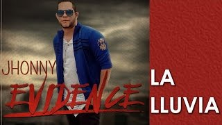 LA LLUVIA - Jhonny Evidence Video lyrics