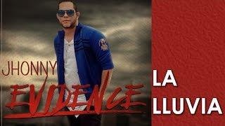 LA LLUVIA - Jhonny Evidence Video lyrics