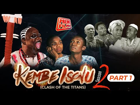KEMBE ISONU SEASON 2 || PART 1 || Latest Nigerian Movies || Written and Produced by Femi Adebile