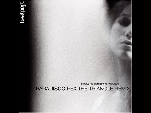 Charlotte Gainsbourg - Paradisco (Rex The Triangle Remix)