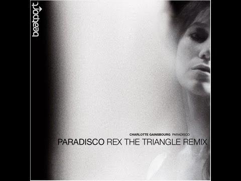 Charlotte Gainsbourg - Paradisco (Rex The Triangle Remix)